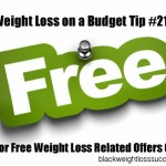 Weight Loss on a Budget Tip #21: Look for Free Weight Loss Related Offers Online